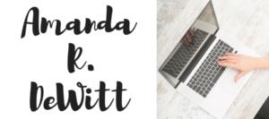 welcome to amandardewitt.com by amanda r dewitt